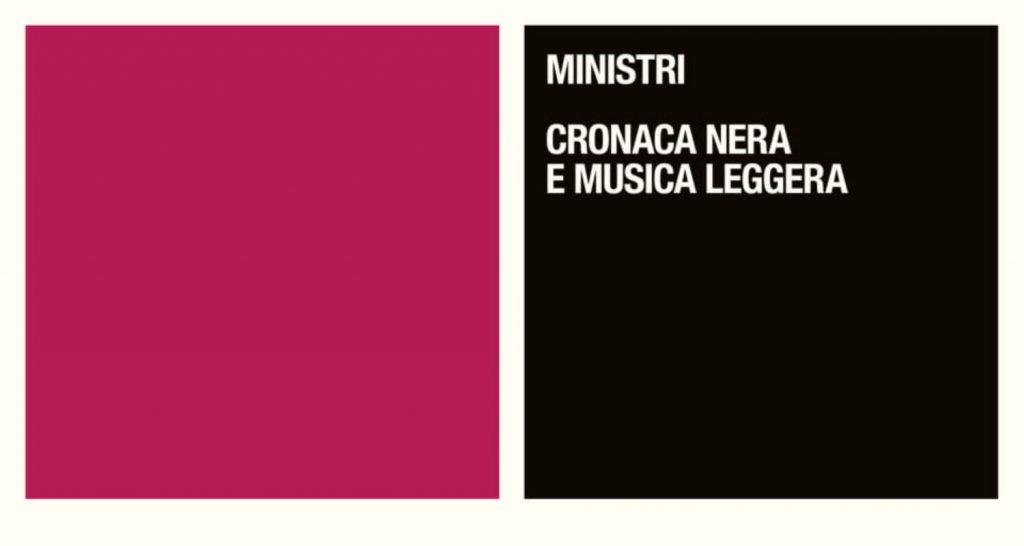 ministri cronaca nera e musica leggera